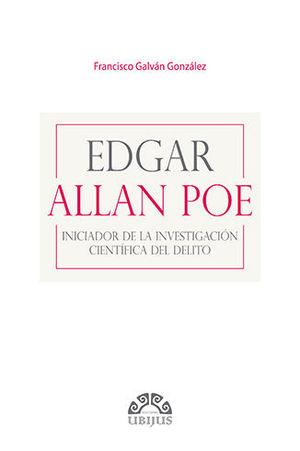 EDGAR ALLAN POE INICIADOR DE LA INVESTIGACIÓN CIENTÍFICA DEL DELITO