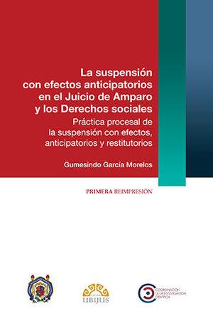 SUSPENSIÓN CON EFECTOS ANTICIPATORIOS EN EL JUICIO DE AMPARO Y LOS DERECHOS SOCIALES, LA