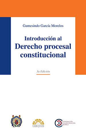 INTRODUCCIÓN AL DERECHO PROCESAL CONSTITUCIONAL (3ª ED.)