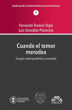 CUANDO EL TEMOR MERODEA - ENSAYOS SOBRE PANDEMIA Y SOCIEDAD #1