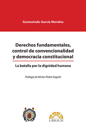 DERECHOS FUNDAMENTALES, CONTROL DE CONVENCIONALIDAD Y DEMOCRACIA CONSTITUCIONAL