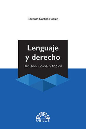 LENGUAJE Y DERECHO - DECISIÓN JUDICIAL Y FICCIÓN