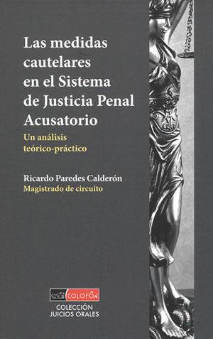 MEDIDAS CAUTELARES EN EL SISTEMA DE JUSTICIA PENAL ACUSATORIO, LAS