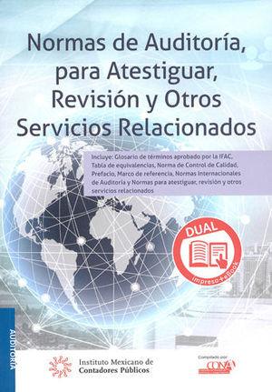 NORMAS DE AUDITORÍA, PARA ATESTIGUAR, REVISIÓN Y OTROS SERVICIOS RELACIONADOS
