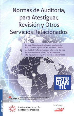 NORMAS DE AUDITORÍA, PARA ATESTIGUAR, REVISIÓN Y OTROS SERVICIOS RELACIONADOS (ESTUDIANTIL)