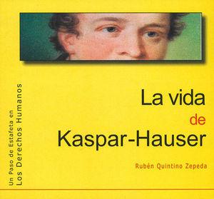 VIDA DE KASPAR-HAUSER, LA
