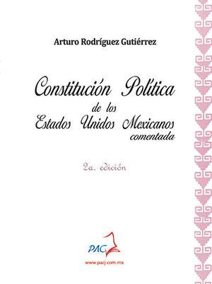 CONSTITUCIÓN POLÍTICA DE LOS ESTADOS UNIDOS MEXICANOS COMENTADA. SEGUNDA EDICIÓN