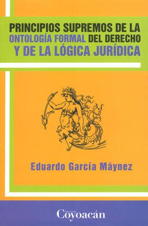 PRINCIPIOS SUPREMOS DE LA ONTOLOGÍA FORMAL DEL DERECHO Y DE LA LÓGICA JURÍDICA