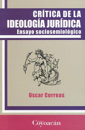 CRÍTICA DE LA IDEOLOGÍA JURÍDICA