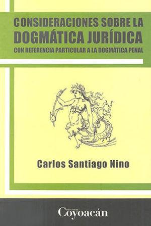 CONSIDERACIONES SOBRE LA DOGMÁTICA JURÍDICA CON REFERENCIA