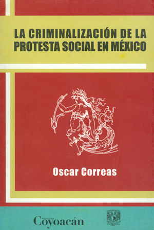 CRIMINALIZACIÓN DE LA PROTESTA SOCIAL EN MÉXICO