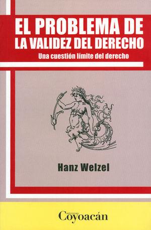 PROBLEMA DE LA VALIDEZ DEL DERECHO, EL