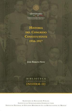 HISTORIA DEL CONGRESO CONSTITUYENTE 1916-1917