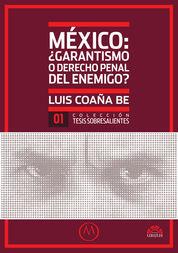 MEXICO: ¿GARANTISMO O DERECHO PENAL DEL ENEMIGO?