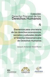 ELEMENTOS PARA UNA TEORÍA DE LOS DERECHOS ECONÓMICOS, SOCIALES Y CULTURALES DESDE EL SISTEMA INTERAMERICANO DE DERECHOS HUMANOS (NÚMERO 4)