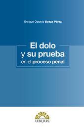 DOLO Y SU PRUEBA EN EL PROCESO PENAL, EL