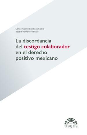DISCORDANCIA DEL TESTIGO COLABORADOR EN EL DERECHO POSITIVO MEXICANO, LA