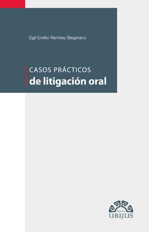 CASOS PRACTICOS DE LITIGACION ORAL
