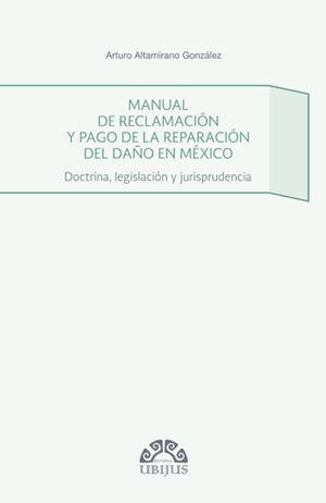 MANUAL DE RECLAMACIÓN Y PAGO DE LA REPARACIÓN DEL DAÑO EN MÉXICO