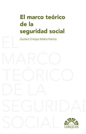 MARCO TEÓRICO DE LA SEGURIDAD SOCIAL, EL