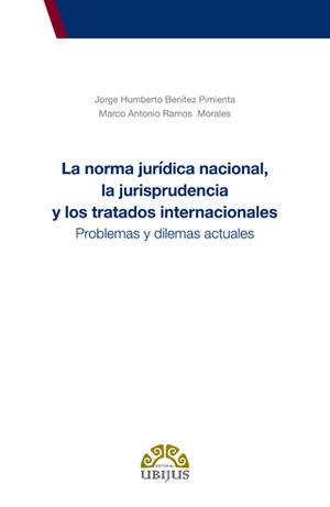 NORMA JURÍDICA NACIONAL, LA JURISPRUDENCIA Y LOS TRATADOS INTERNACIONALES, LA