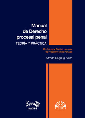 MANUAL DE DERECHO PROCESAL PENAL - TEORIA Y PRACTICA