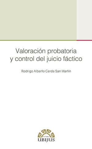 VALORACIÓN PROBATORIA Y CONTROL DEL JUICIO FÁCTICO