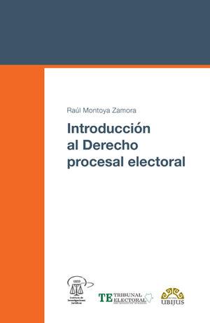 INTRODUCCIÓN AL DERECHO PROCESAL ELECTORAL