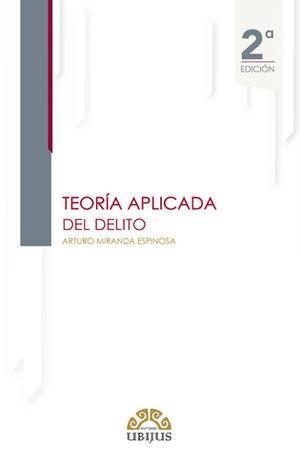 TEORÍA APLICADA DEL DELITO 2DA. EDICIÓN