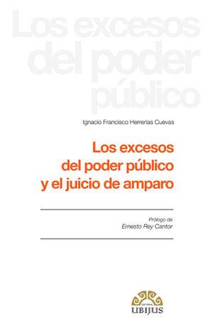 EXCESOS DEL PODER PUBLICO Y EL JUICIO DE AMPARO, LOS