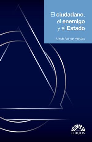 CIUDADANO, EL ENEMIGO Y EL ESTADO, EL