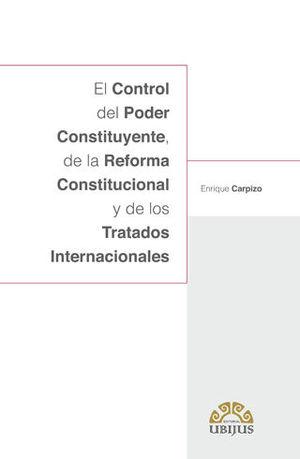 CONTROL DEL PODER CONSTITUYENTE, DE LA REFORMA CONSTITUCIONAL Y DE LOS TRATADOS INTERNACIONALES, EL