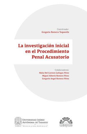 INVESTIGACIÓN INICIAL EN EL PROCEDIMIENTO PENAL ACUSATORIO, LA