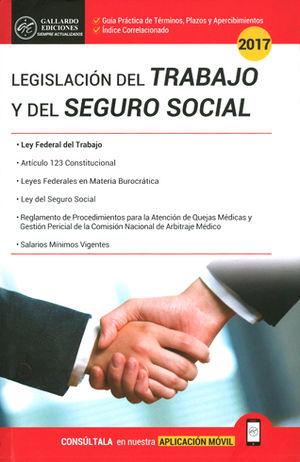 LEGISLACIÓN DEL TRABAJO Y DEL SEGURO SOCIAL 2017