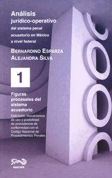 FIGURAS PROCESALES DEL SISTEMA ACUSATORIO ANALISIS JURIDICO OPERATIVO DEL SISTEMA PENAL ACUSATORIO EN MEXICO