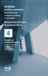 BENEFICIOS PRELIBERACIONALES - ANALISIS JURIDICO OPERATIVO DEL SISTEMA PENAL ACUSATORIO EN MEXICO