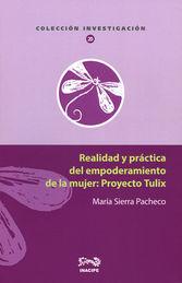 REALIDAD Y PRÁCTICA DEL EMPODERAMIENTO DE LA MUJER : PROYECTO TULIX