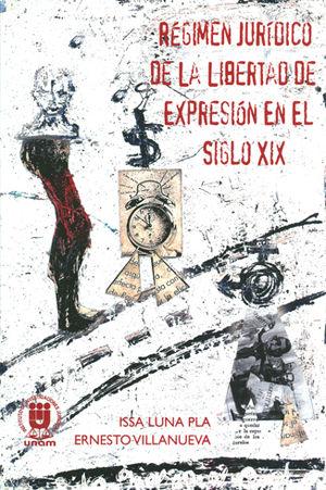 RÉGIMEN JURÍDICO DE LA LIBERTAD DE EXPRESIÓN EN EL SIGLO XIX