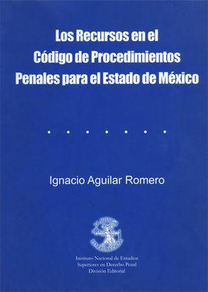 RECURSOS EN EL CODIGO DE PROCEDIMIENTOS PENALES PARA EL ESTADO DE MEXICO , LOS