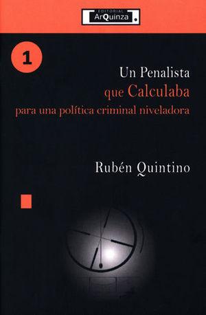 UN PENALISTA QUE CALCULABA PARA UNA POLÍTICA CRIMINAL NIVELADORA - #1