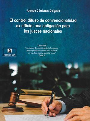 CONTROL DIFUSO DE CONVENCIONALIDAD EX OFICIO: UNA OBLIGACIÓN PARA LOS JUECES NACIONALES, EL