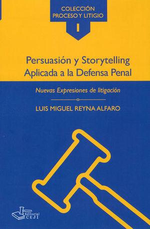 PERSUASIÓN Y STORYTELLING APLICADA A LA DEFENSA PENAL