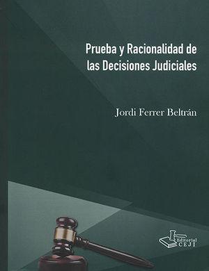PRUEBA Y RACIONALIDAD DE LAS DECISIONES JUDICIALES