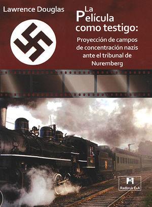 PELÍCULA COMO TESTIGO; PROYECCIÓN DE CAMPOS DE CONCENTRACIÓN NAZIS ANTE EL TRIBUNAL DE NUREMBERG, LA