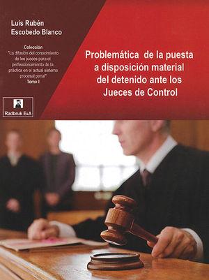 PROBLEMÁTICA DE LA APUESTA A DISPOSICIÓN MATERIAL DEL DETENIDO ANTE LOS JUECES DE CONTROL