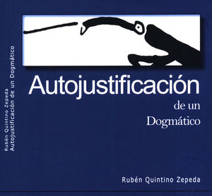 AUTOJUSTIFICACIÓN DE UN DOGMÁTICO