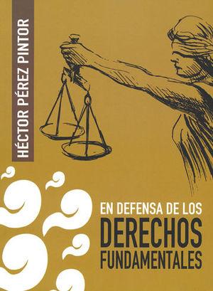 EN DEFENSA DE LOS DERECHOS FUNDAMENTALES