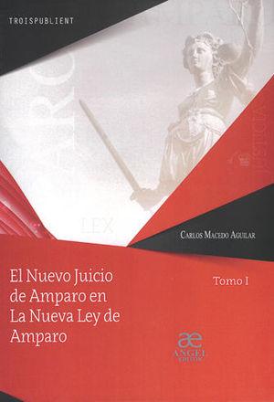 NUEVO JUICIO DE AMPARO EN LA NUEVA LEY DE AMPARO, EL (DOS TOMOS)