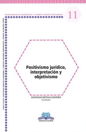 POSITIVISMO JURÍDICO, INTERPRETACIÓN Y OBJETIVISMO #11