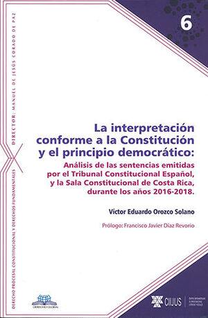 INTERPRETACIÓN CONFORME A LA CONSTITUCIÓN Y EL PRINCIPIO DEMOCRÁTICO, LA